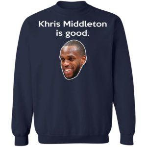 Khris Middleton Is Good Shirt