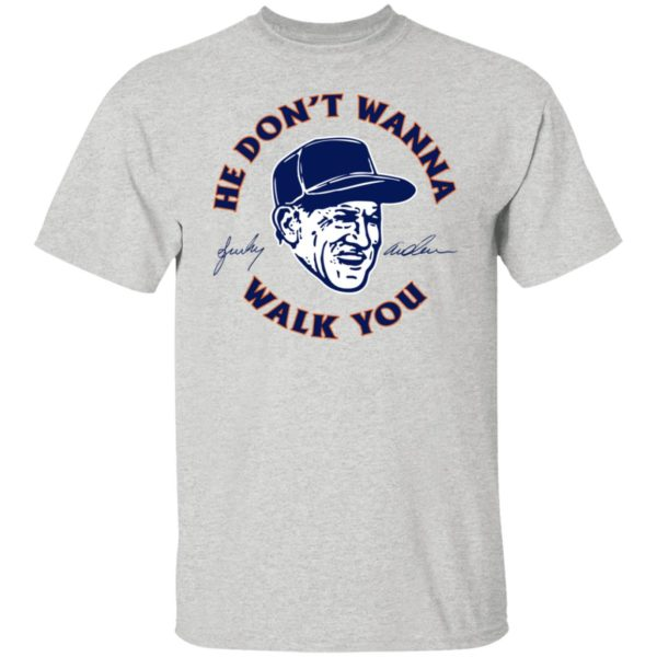 Sparky Anderson – He Don't Wanna Walk You Shirt