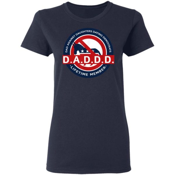 DADDD Dads Against Daughters Dating Democrats Shirt