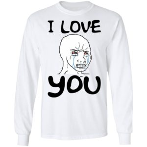 Crying Wojak – Simp I Love You Shirt