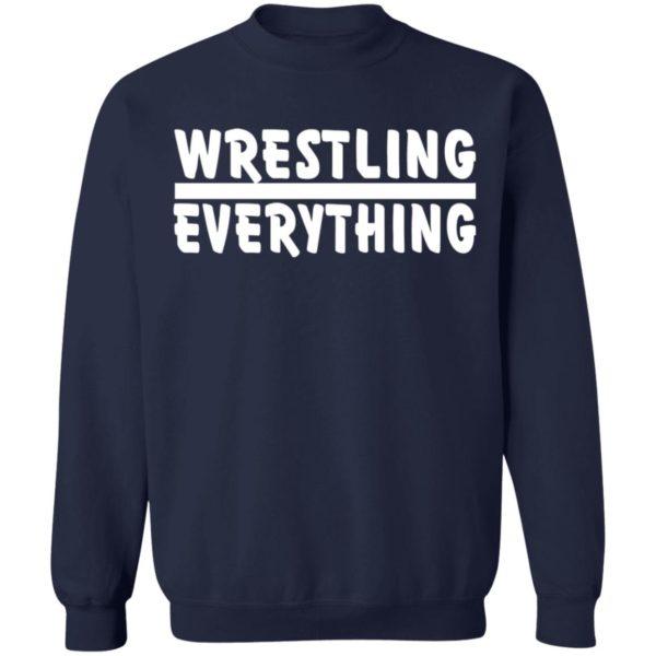 Wrestling Everything Shirt