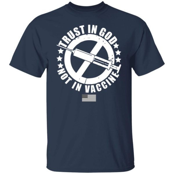 Trust In God Not In Vaccine Shirt