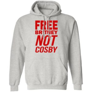 Free Britney Not Cosby Shirt