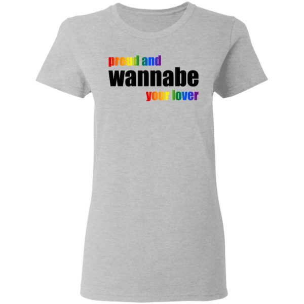 LGBT Proud And Wannabe Your Lover Shirt