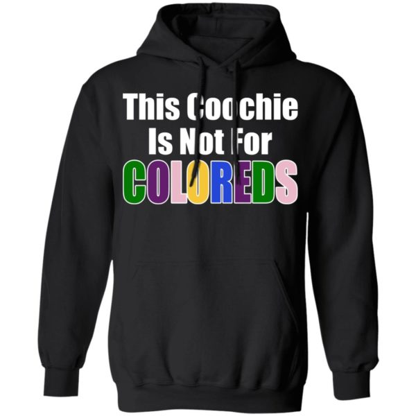 This Coochie Is Not For Coloreds Shirt