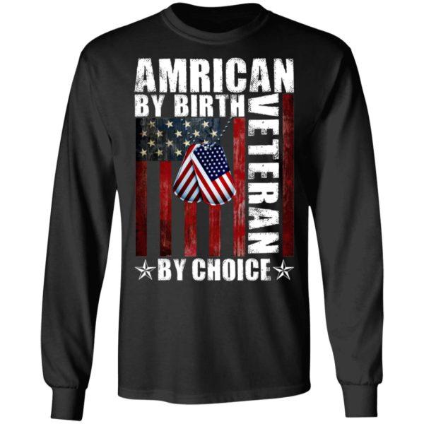 American By Birth Veteran By Choice Shirt