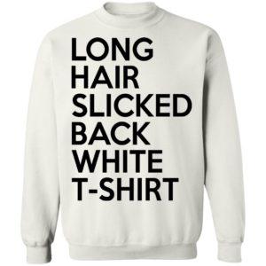 Long Hair Slicked Back White Shirt
