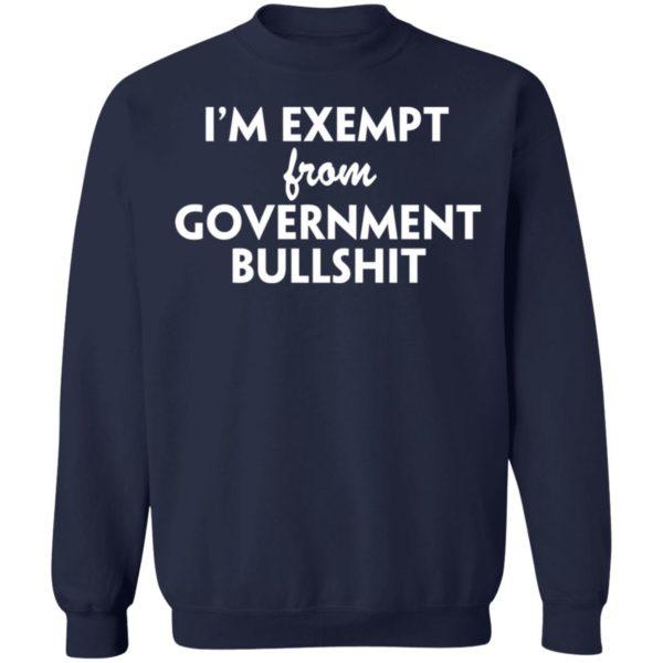 I'm Exempt From Government Bullshit Shirt