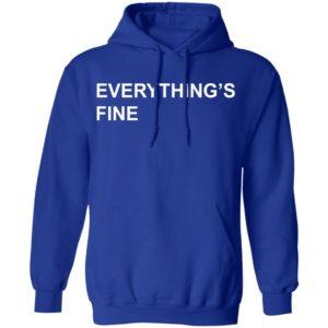 Everything's Fine Shirt